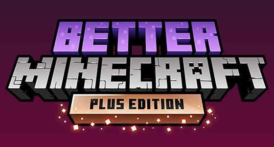 Better Minecraft [PLUS] Modpack